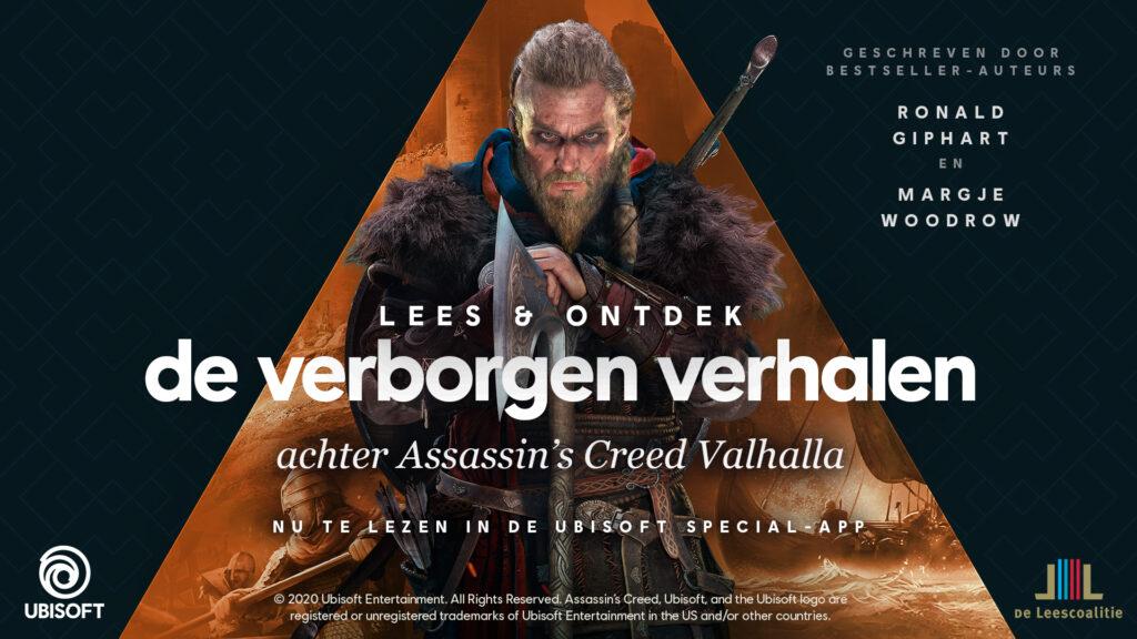 Lees en ontdek de verborgen verhalen achter Asssassin's Crred Valhalla. Nu te lezen in de Ubisoft special app. Geschreven door Ronald Giphart en Margje Woodrow.